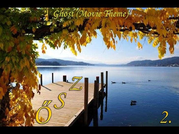 Ghost (Movie Theme)<br />Z<br />S<br />Ő<br />2.<br />