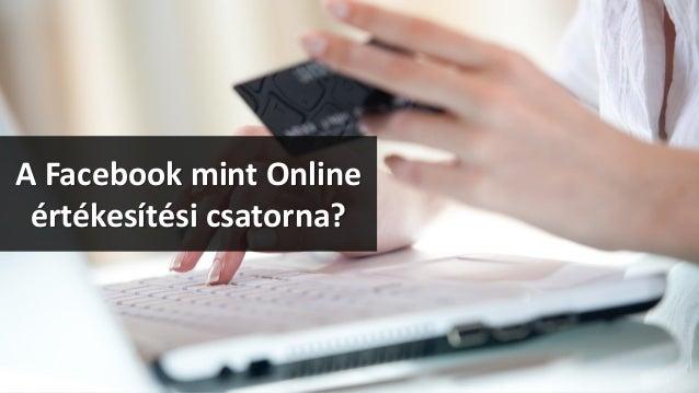 A Facebook mint Online értékesítésicsatorna?