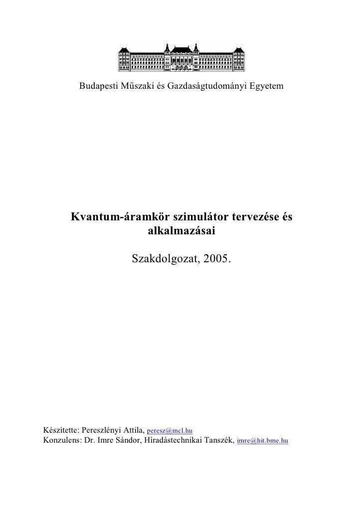 Budapesti Műszaki és Gazdaságtudományi Egyetem            Kvantum-áramkör szimulátor tervezése és                    alkal...
