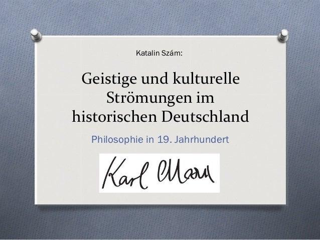 Katalin Szám: Geistige und kulturelle     Strömungen imhistorischen Deutschland  Philosophie in 19. Jahrhundert