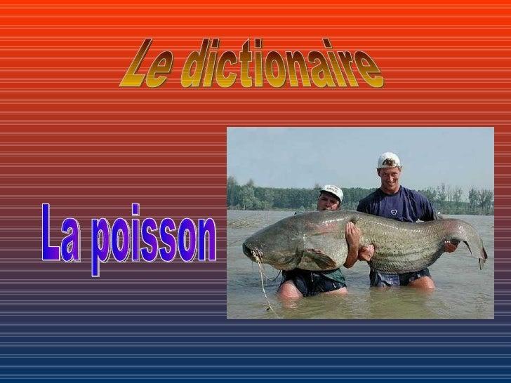 P Le dictionaire La poisson