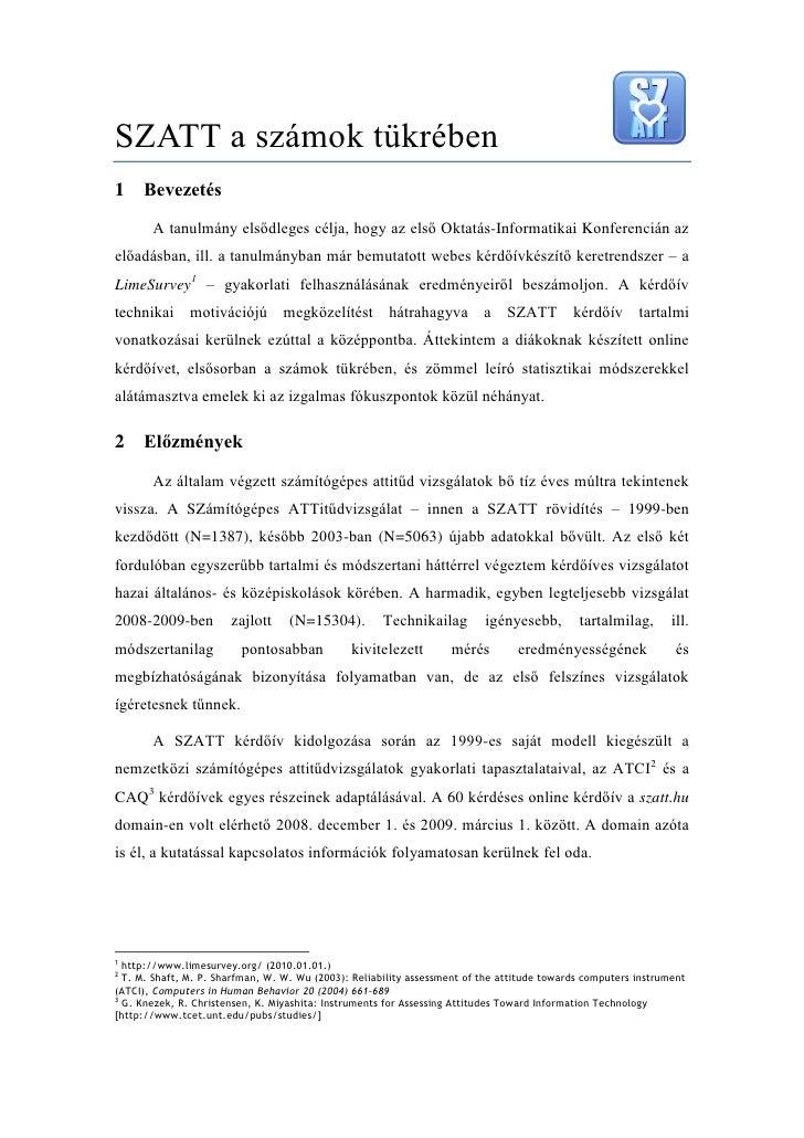 SZATT a számok tükrében1    Bevezetés       A tanulmány elsődleges célja, hogy az első Oktatás-Informatikai Konferencián a...