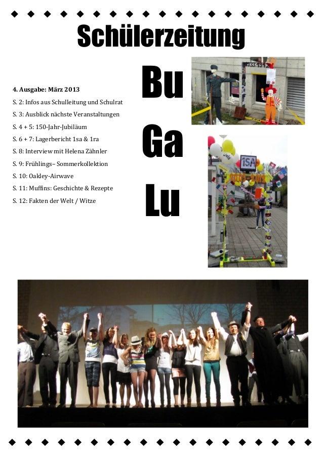 4. Ausgabe: März 2013 S. 2: Infos aus Schulleitung und Schulrat S. 3: Ausblick nächste Veranstaltungen S. 4 + 5: 150-Jahr-...