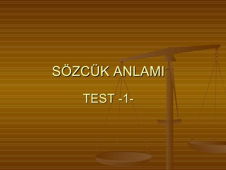 SÖZCÜK ANLAMI     TEST -1-