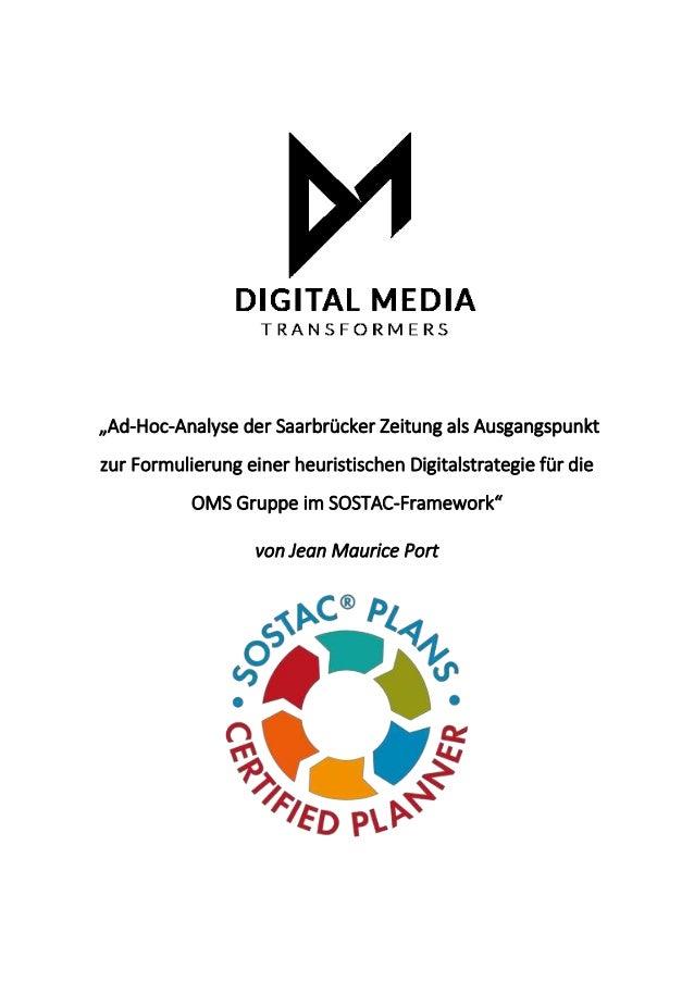 """""""Ad-Hoc-Analyse der Saarbrücker Zeitung als Ausgangspunkt zur Formulierung einer heuristischen Digitalstrategie für die OM..."""