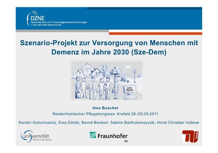 Szenario-Projekt zur Versorgung von Menschen mit        Demenz im Jahre 2030 (Sze-Dem)                                    ...