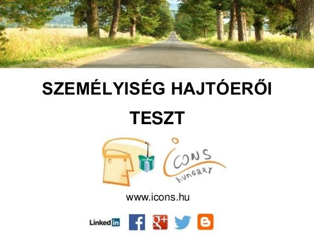 SZEMÉLYISÉG HAJTÓERŐI TESZT www.icons.hu