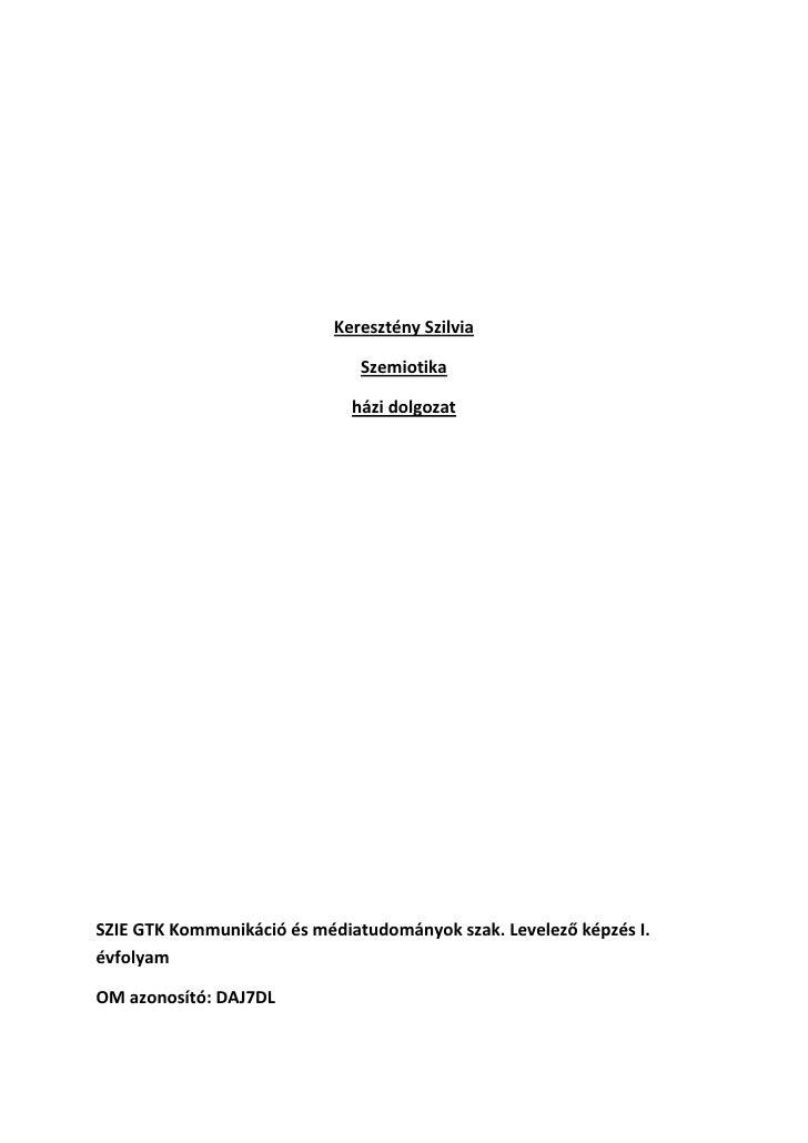 Keresztény Szilvia                               Szemiotika                              házi dolgozatSZIE GTK Kommunikáci...