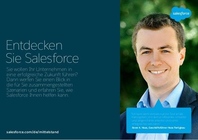 Entdecken Sie Salesforce salesforce.com/de/mittelstand Sie wollen Ihr Unternehmen in eine erfolgreiche Zukunft führen? Dan...