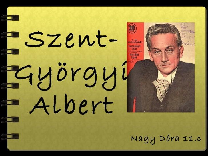 Szent-Györgyi Albert          Nagy Dóra 11.c