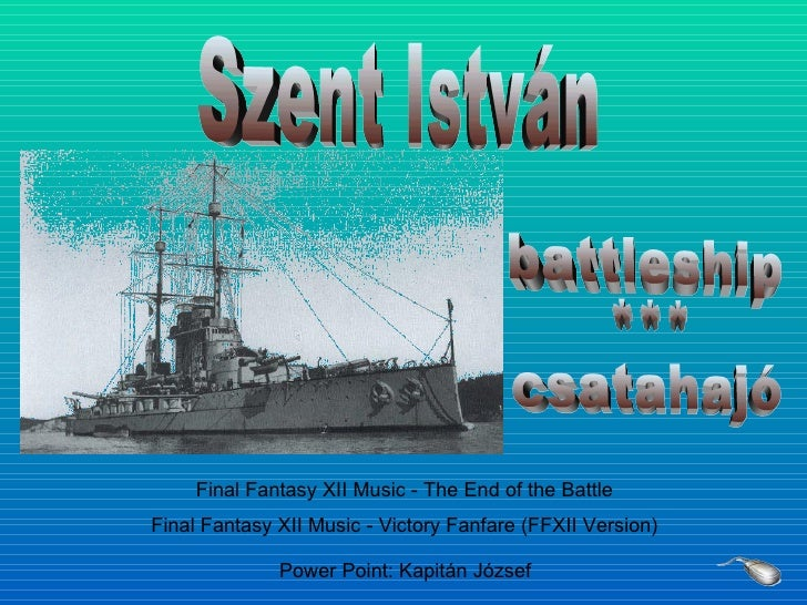 Szent István Final Fantasy XII Music - The End of the Battle Final Fantasy XII Music - Victory Fanfare (FFXII Version) Pow...