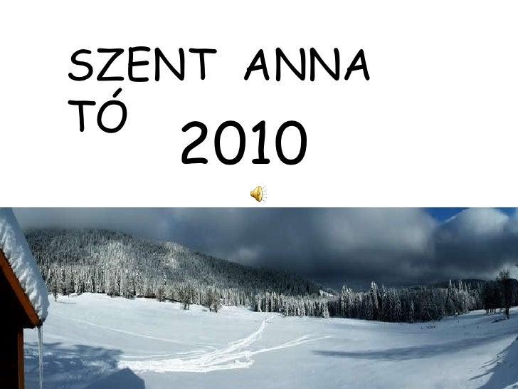 S ZENT  ANNA  TÓ 2010