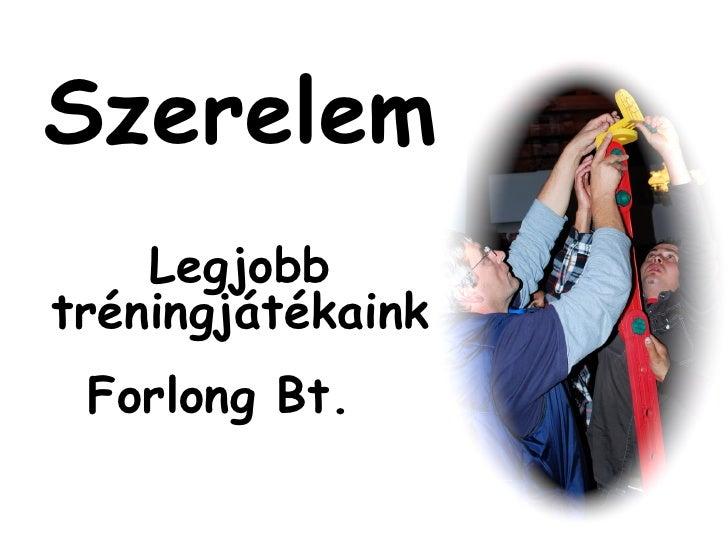 Szerelem Legjobb tréningjátékaink Forlong Bt.