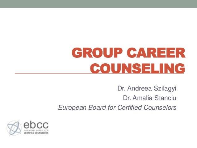 GROUP CAREER      COUNSELING                   Dr. Andreea Szilagyi                    Dr. Amalia StanciuEuropean Board fo...
