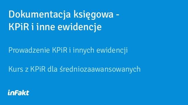 f8c42d7ce71536 Dokumentacja księgowa - KPiR i inne ewidencje Prowadzenie KPiR i innych  ewidencji Kurs z KPiR dla ...