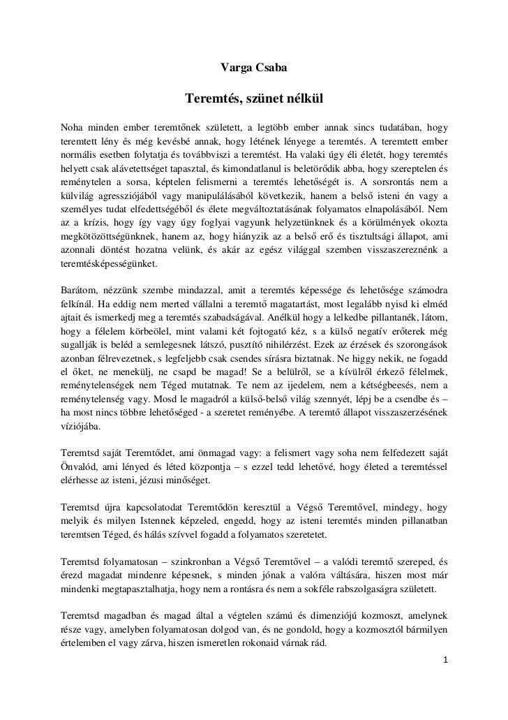 Varga Csaba                              Teremtés, szünet nélkülNoha minden ember teremt nek született, a legtöbb ember an...