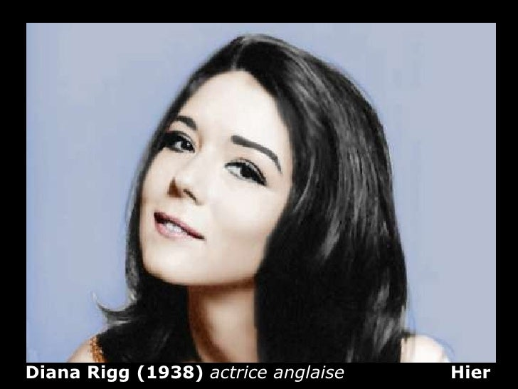 Diana Rigg (1938)  actrice anglaise   Hier