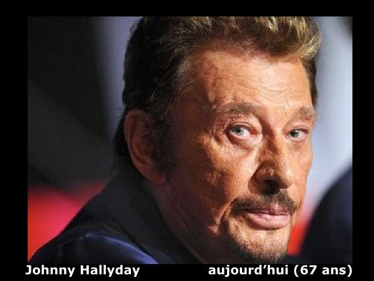 Johnny Hallyday  aujourd'hui (67 ans)