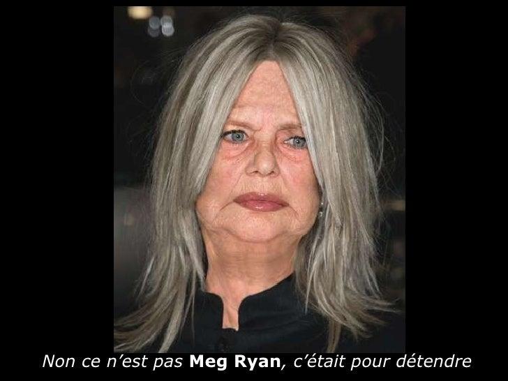 Non ce n'est pas  Meg Ryan , c'était pour détendre