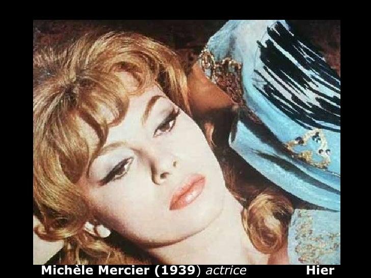 Michèle Mercier (1939 )  actrice   Hier