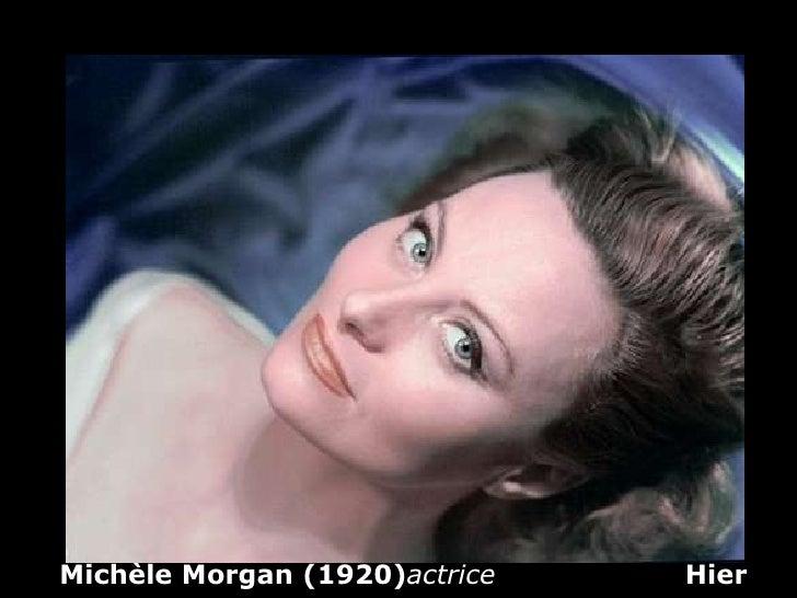 Michèle Morgan (1920) actrice   Hier