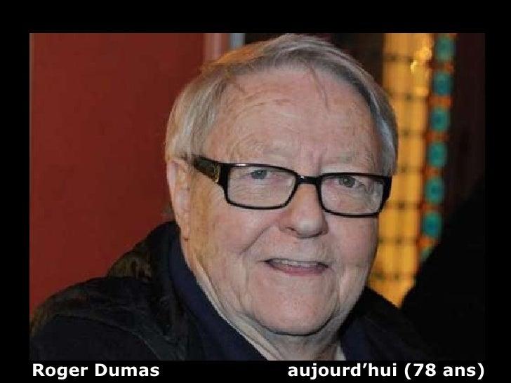 Roger Dumas  aujourd'hui (78 ans)