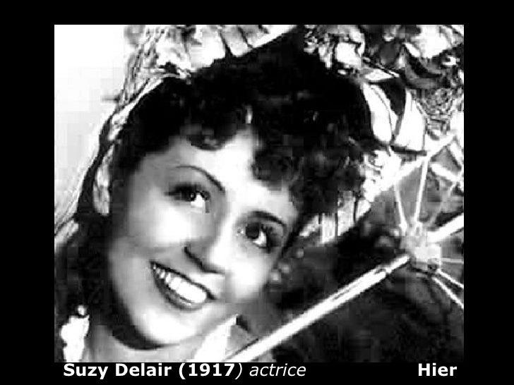 Suzy Delair (1917 ) actrice   Hier