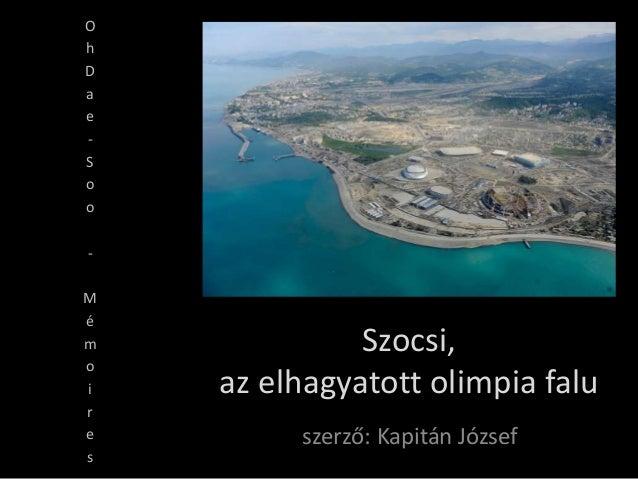 Szocsi, az elhagyatott olimpia falu szerző: Kapitán József O h D a e - S o o - M é m o i r e s