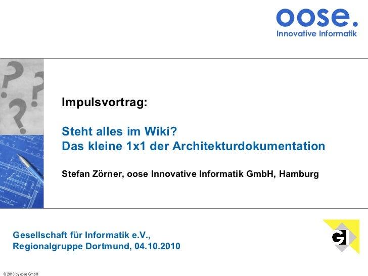 Impulsvortrag: Steht alles im Wiki? Das kleine 1x1 der Architekturdokumentation Stefan Zörner, oose Innovative Informatik ...