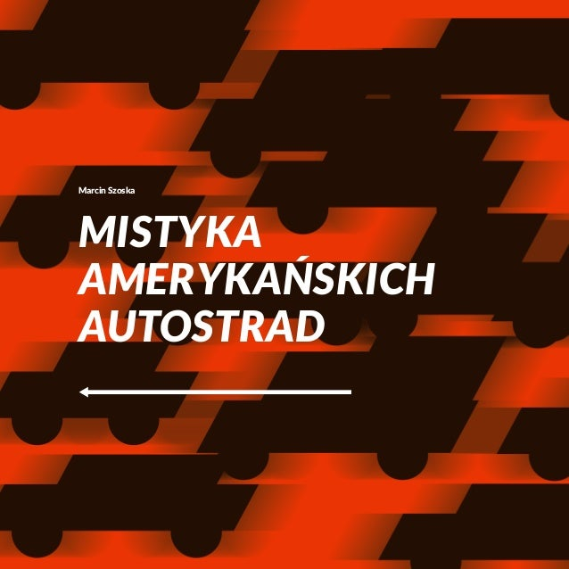 Marcin Szoska  MISTYKA  AMERYKAŃSKICH  AUTOSTRAD
