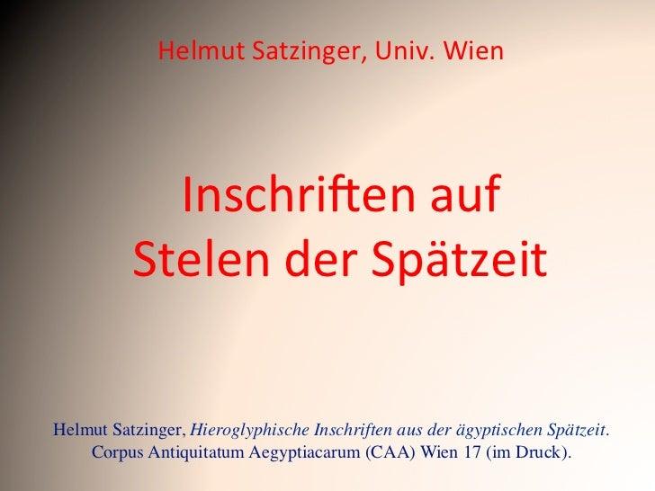 Helmut Satzinger, Univ. Wien              Inschri(en auf            Stelen der Spätzeit Helmut Satzinger...