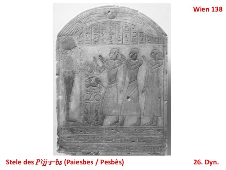 Wien 138 Stele des PAjj·s-bs (Paiesbes / Pesbês)     26. Dyn.