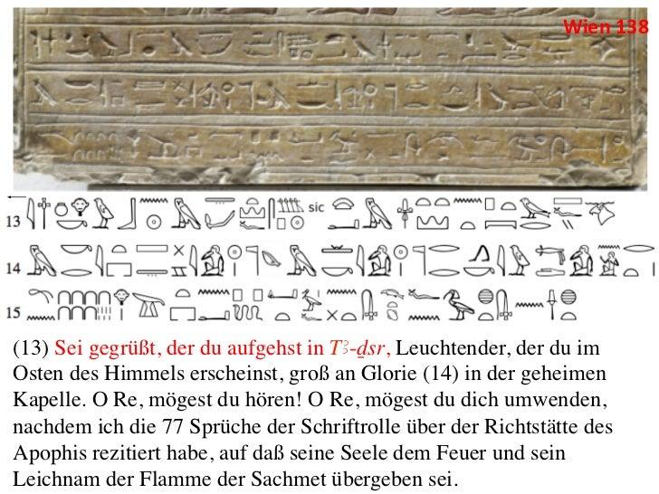 Wien 138 (13) Sei gegrüßt, der du aufgehst in †A-Dsr, Leuchtender, der du imOsten des Himmels erscheinst, groß an Glor...