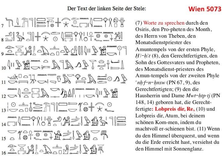 Wien 5073 (7) Worte zu sprechen durch denOsiris, den Propheten des Month,des Herrn von Theben, denMonatsdienstprieste...