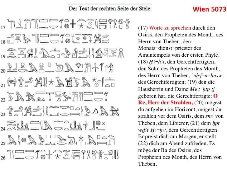 Wien 5073 (17) Worte zu sprechen durch denOsiris, den Propheten des Month, desHerrn von Theben, denMonats¬dienst¬pries...