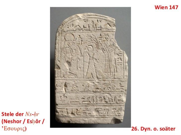 Wien 147 Stele der Ns-Hr(Neshor / EsHôr / 'Esouriw)                        26. Dyn. o. soäter
