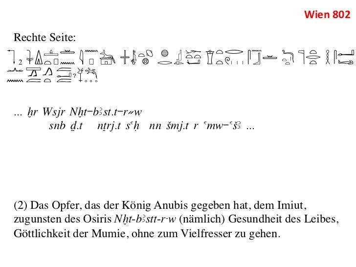 Wien 802 Rechte Seite:   2... xr Wsjr Nxt-bAst.t-r≠w        snb D.t nTrj.t saH nn Smj.t r amw-aSA ...(2) Das Opfer...