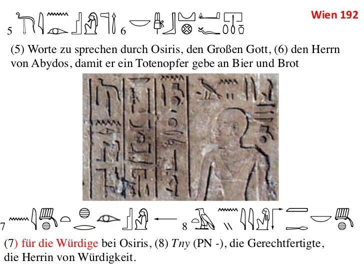 Wien 192     5                     6    (5) Worte zu sprechen durch Osiris, den Großen Gott, (6) den Herrn    von Abyd...