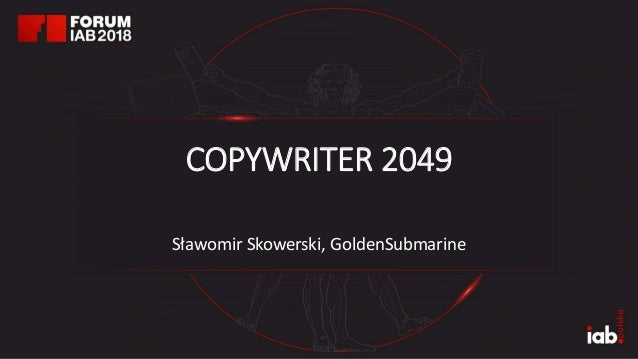 COPYWRITER 2049 Sławomir Skowerski, GoldenSubmarine