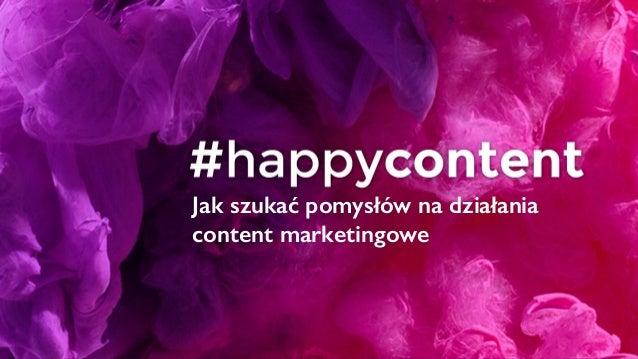 Jak szukać pomysłów na działania content marketingowe