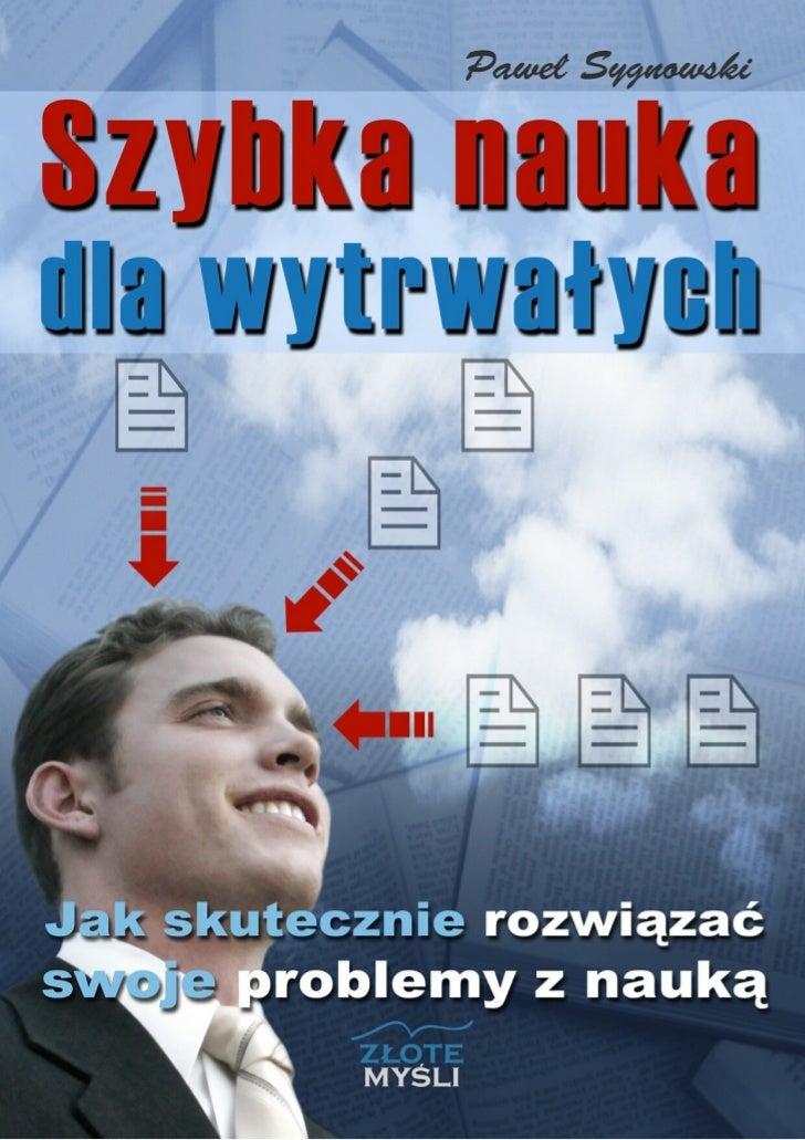 """Ten ebook zawiera darmowy fragment publikacji """"Szybka nauka dla wytrwałych""""                                               ..."""
