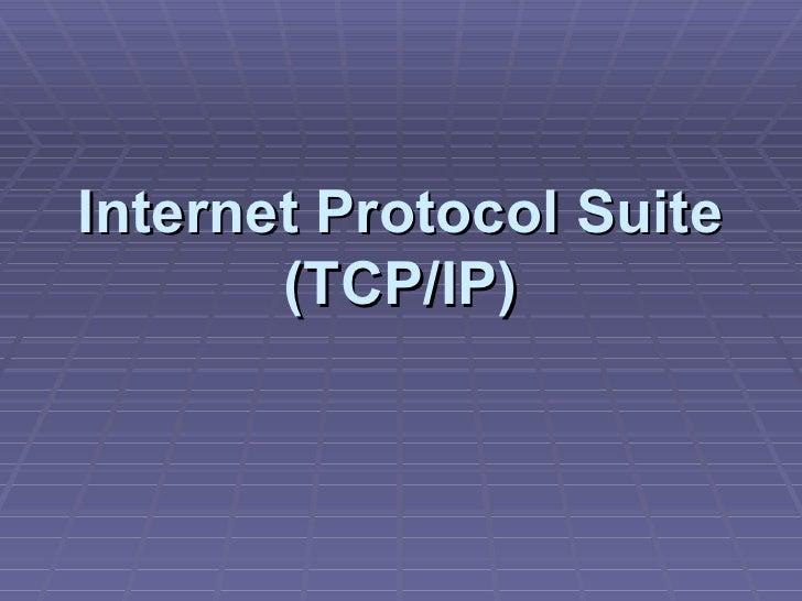 Internet Protocol Suite (TCP/IP)