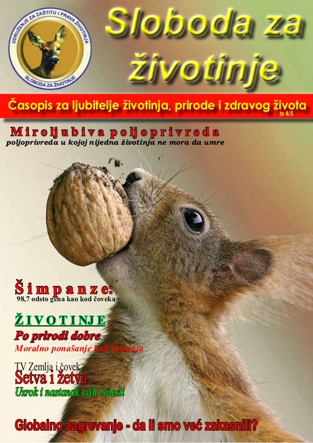 Časopis za ljubitelje životinja, prirode i zdravog života Sloboda za životinje Sloboda za životinje M i r o lj u b i v a p...