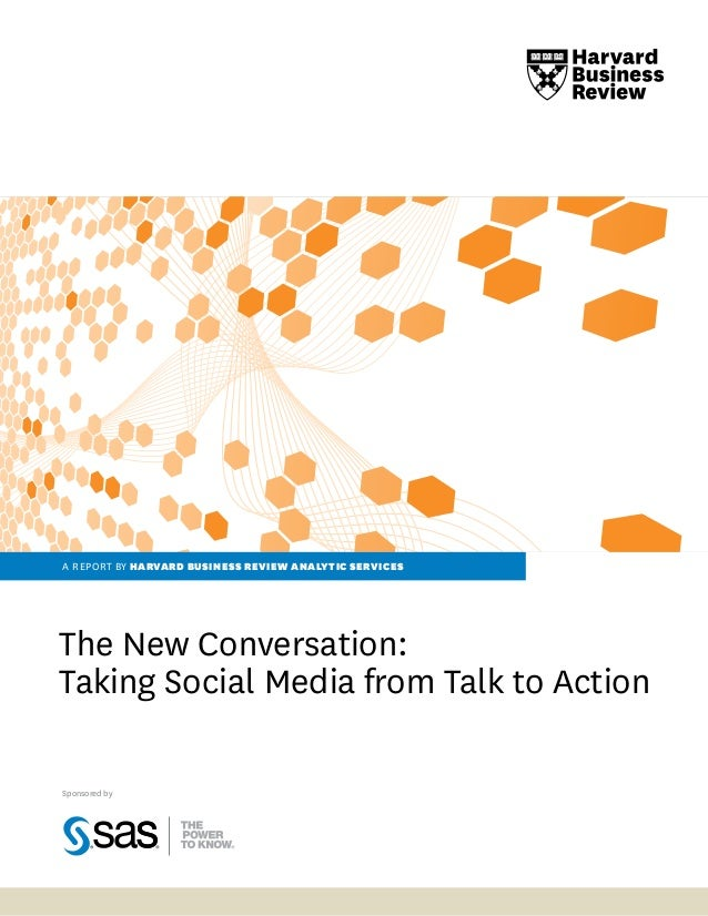 a report by harvard business review analytic services The New Conversation: Taking Social Media from Talk to Action Sponso...