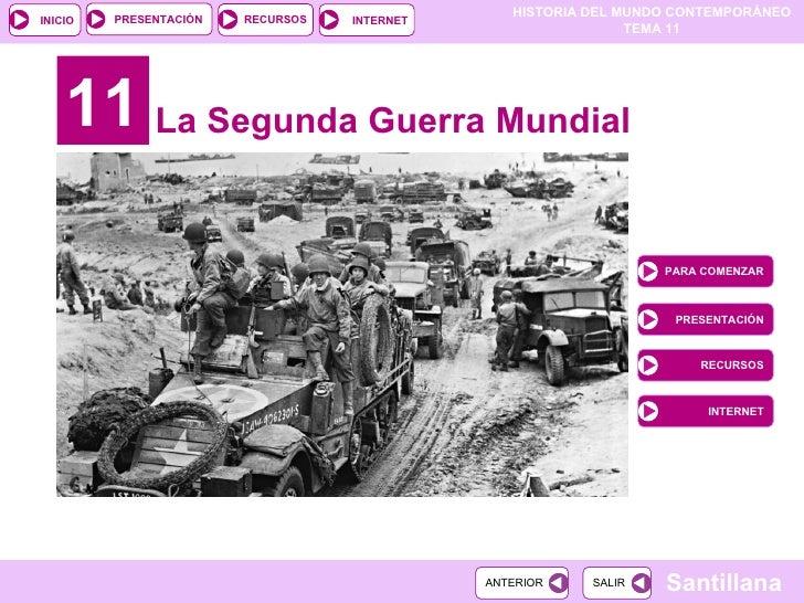 11 La Segunda Guerra Mundial PARA COMENZAR PRESENTACIÓN RECURSOS INTERNET