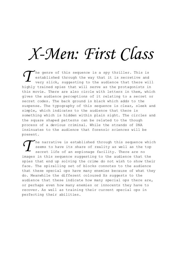 X-Men: First ClassT     he genre of this sequence is a spy thriller. This is      established through the way that it is s...
