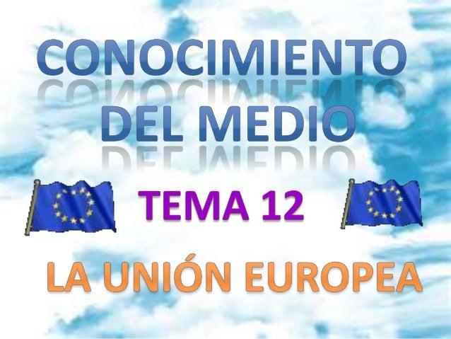 1-¿Qué es la Unión Europea?. Su creación y Lossímbolos.2- Galería de carteles del Día de Europa.3-Las instituciones europe...