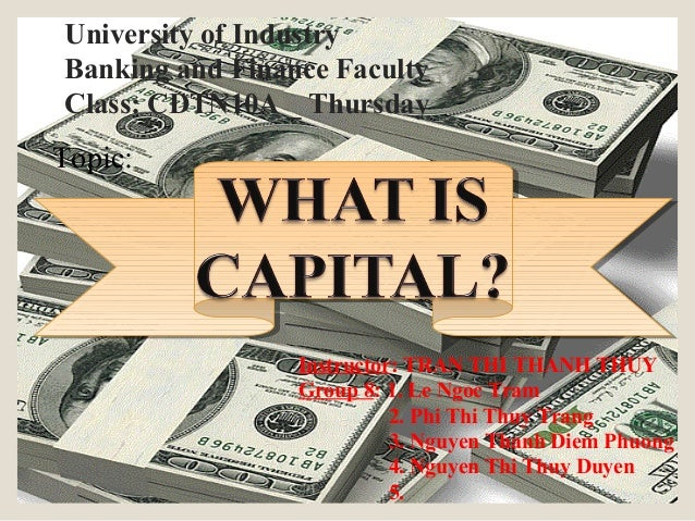 Topic:University of IndustryBanking and Finance FacultyClass: CDTN10A _ ThursdayInstructor: TRAN THI THANH THUYGroup 8: 1....
