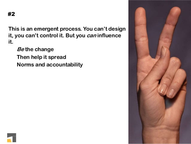 This is an emergent process. You can't design it, you can't control it. But you can influence it. Be the change Then help ...