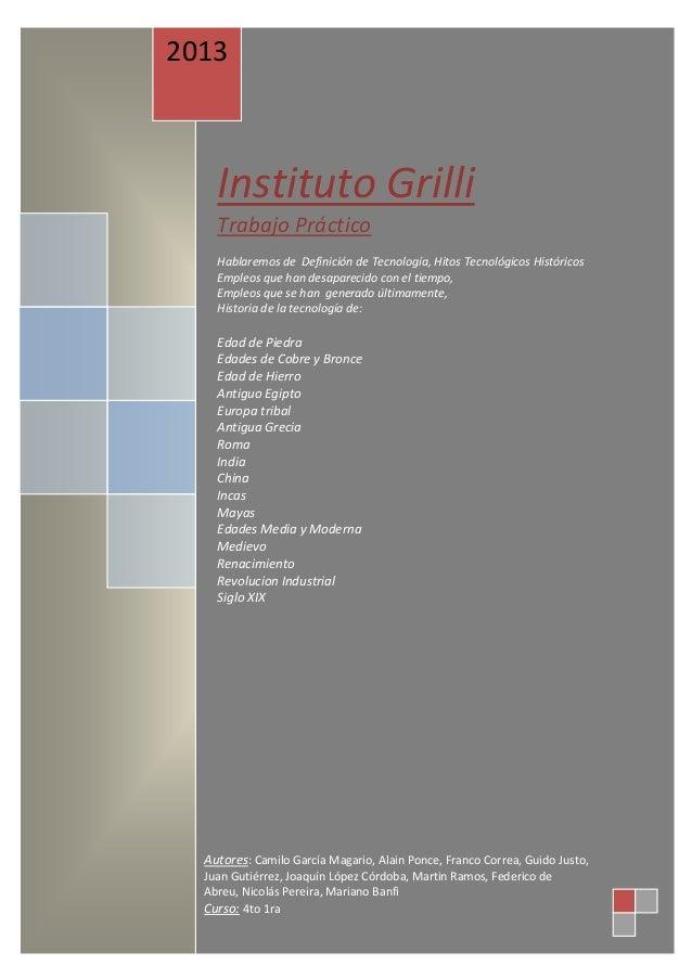 Instituto Grilli Trabajo Práctico Hablaremos de Definición de Tecnología, Hitos Tecnológicos Históricos Empleos que han de...